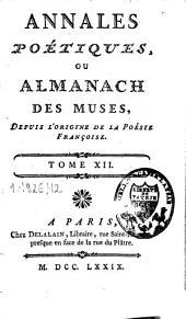 Annales poétiques ou Almanach des Muses: depuis l'origine de la poésie françoise, Volume12