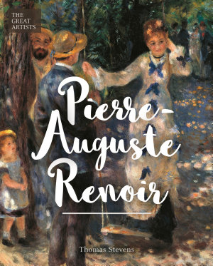 The Great Artists  Pierre Auguste Renoir PDF