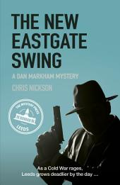 New Eastgate Swing: A Dan Markham Mystery, Book 2