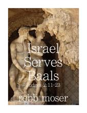 Israel Serves Baals: Judges 2:11-23