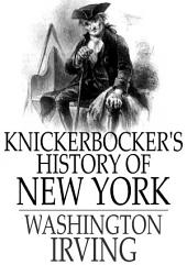 Knickerbocker's History of New York: Complete