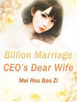 Billion Marriage: CEO's Dear Wife