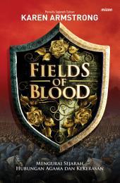 Fields of Blood: Mengurai Sejarah Hubungan Agama dan Kekerasan
