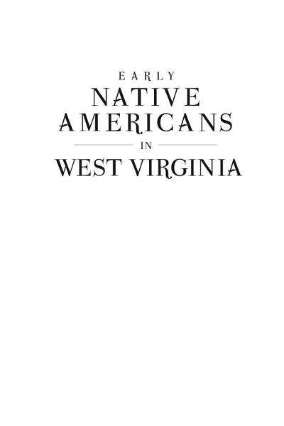 Download Early Native Americans in West Virginia  The Fort Ancient Culture Book