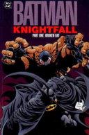 Batman   Knightfall Part One Broken Bat PDF
