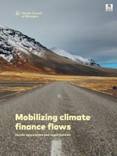 Mobilizing climate finance flows: Nordic approaches and opportunities