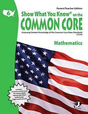 SWYK on the Common Core Math Gr  6  Parent Teacher Edition PDF