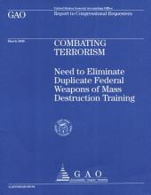 Combating Terrorism: Need to Eliminate Duplicate Federal Weapons of Mass Destruction Training