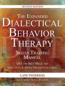 The Expanded Dialectical Behavior Therapy Skills Training Manual PDF