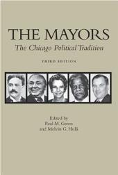 The Mayors The Chicago Political Tradition: The Chicago Political Tradition