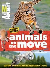 Animal Planet Animals on the Move (Animal Bites Series): Animal Planet Animals on the Move (Animal Bites Series)