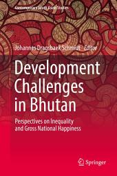 Development Challenges in Bhutan: Perspectives on Inequality and Gross National Happiness