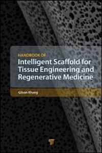Handbook of Intelligent Scaffold for Tissue Engineering and Regenerative Medicine