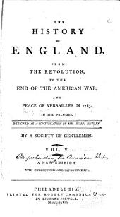 The History of England, from the Revolution to the End of the American War, and Peace of Versailles in 1783 ...: Designed as a Continuation of Mr. Hume's History, Volume 5