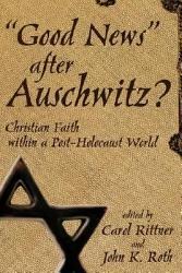 Good News After Auschwitz  Book PDF
