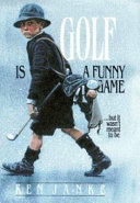 Golf is a Funny Game-- But it Wasn't Meant to be