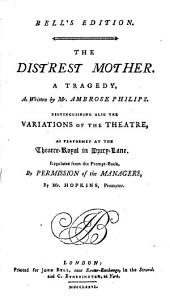 The Distrest Mother: A Tragedy