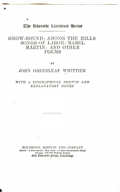 Snow Bound, Among the Hills, Songs of Labor, Mabel Martin, and Other Poems
