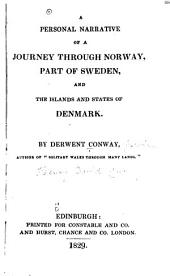 A Personal Narrative of a Journey Through Norway, Part of Sweden, and the Islands and State of Denmark