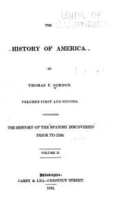 The History of America: By Thomas F. Gordon ... Containing the History of the Spanish Discoveries Prior to 1520 ...