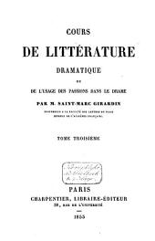 Cours de littérature dramatique ou de l'usage des passions dans le drame: Volume3