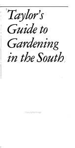 Taylor s Guide to Gardening in the South PDF