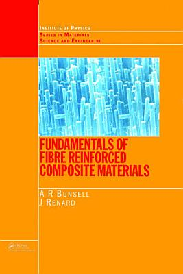 Fundamentals of Fibre Reinforced Composite Materials