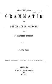 Ausfuhrliche grammatik der lateinischen sprache: Band 1