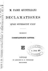 M. Fabii Quintiliani Declamationes quae supersunt CXLV