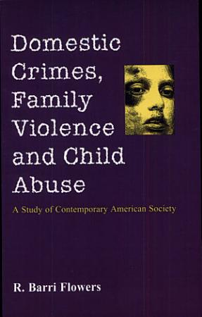 Domestic Crimes  Family Violence and Child Abuse PDF
