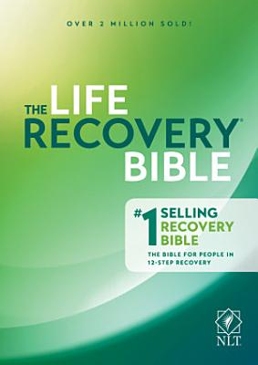 NLT Life Recovery Bible, Second Edition