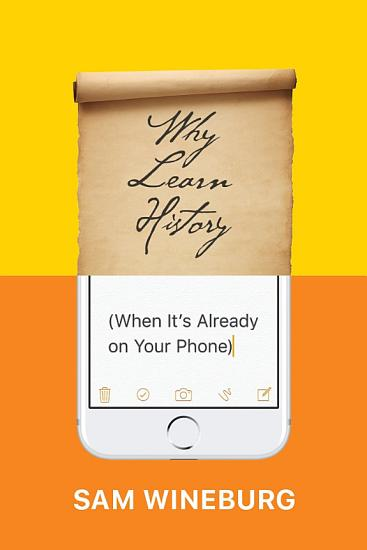 Why Learn History  When It   s Already on Your Phone  PDF