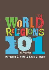 World Religions 101 (Revised Edition): An Overview for Teens