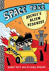 Space Taxi: Archie's Alien Disguise