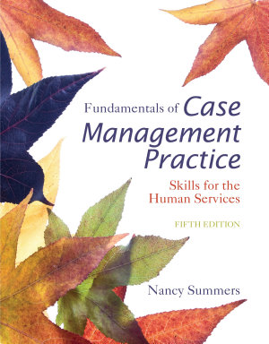 Fundamentals of Case Management Practice  Skills for the Human Services PDF