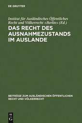 Das Recht des Ausnahmezustands im Auslande: (Frankreich, Belgien, Niederlande, Italien, England, Irland)