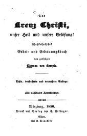 Das Kreuz Christi, unser Heil und unsere Erlösung!: christkatholisches Gebet- und Erbauungsbuch