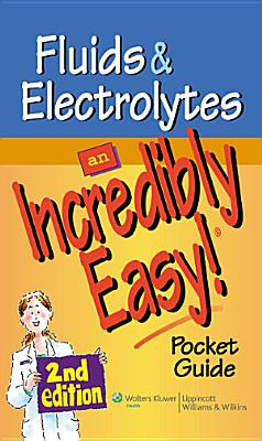 Fluids and Electrolytes  An Incredibly Easy  Pocket Guide PDF