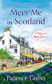 Meet Me In Scotland: A Kilts and Quilts Novel