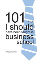 101 Things I should have been taught in Business School PDF