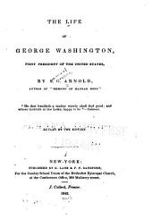 The Life of George Washington: First President of the United States ...