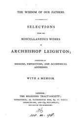 Selections from the Miscellaneous Works of Archbishop Leighton: Consisting of Sermons, Expositions, and Academical Addresses : with a Memoir