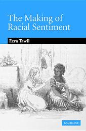 The Making of Racial Sentiment: Slavery and the Birth of The Frontier Romance