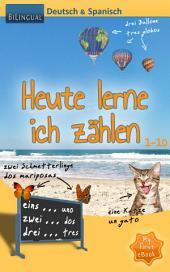 Heute lerne ich zählen - Deutsch & Spanisch [Bilingual]