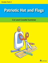 Patriotic Hat and Flags: Cut and Create! Summer