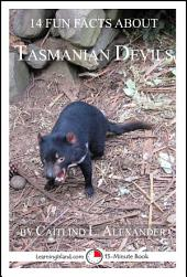 14 Fun Facts About Tasmanian Devils: A 15-Minute Book