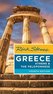 Rick Steves Greece: Athens & the Peloponnese: Edition 4