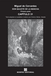 DON QUIJOTE DE LA MANCHA. CAPÍTULOS ESCOGIDOS. Capítulo 31 (texto adaptado al castellano moderno por Antonio Gálvez Alcaide)