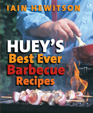 Huey s Best Ever Barbecue Recipes