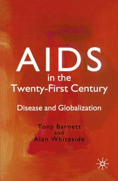 AIDS in the Twenty-First Century: Disease and Globalization, Edition 2